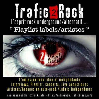 "Trafic 2 Rock ""Playlist labels/artistes"""