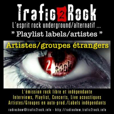 "Trafic 2 Rock ""Playlist artistes/labels"" étrangers #10"